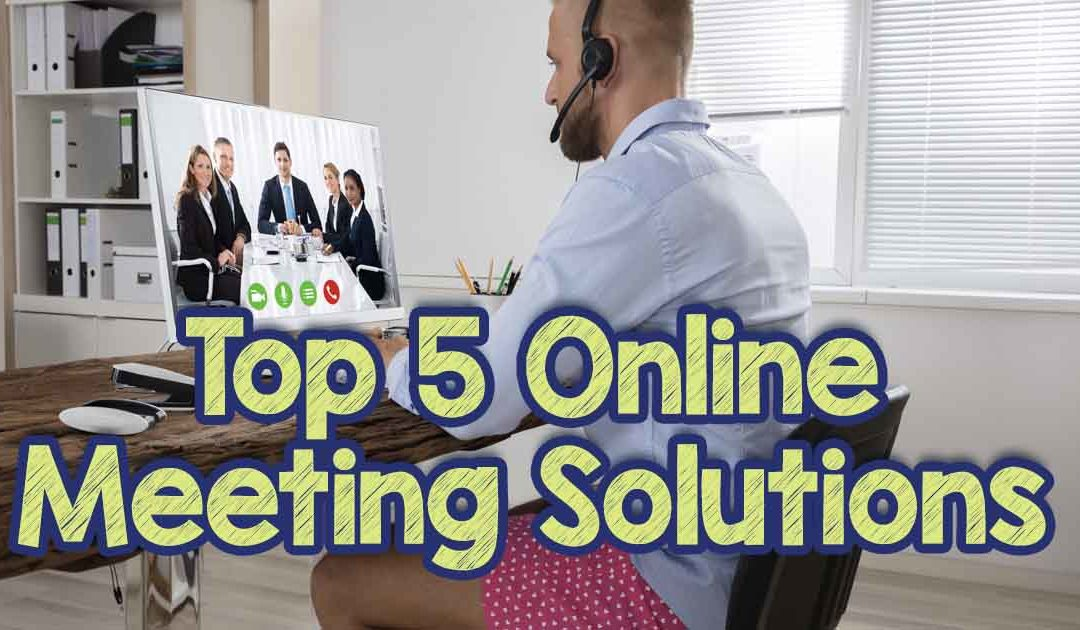 Top 5 Online Meeting Solutions